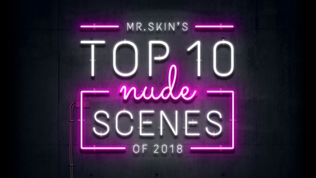 Top 10 Nude Scenes of 2018
